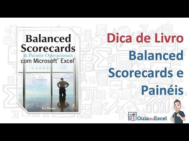 Balanced Scorecards e Painéis Operacionais com Microsoft Excel