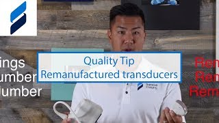 Quality Tip - Completely remanufactured ultrasound transducers