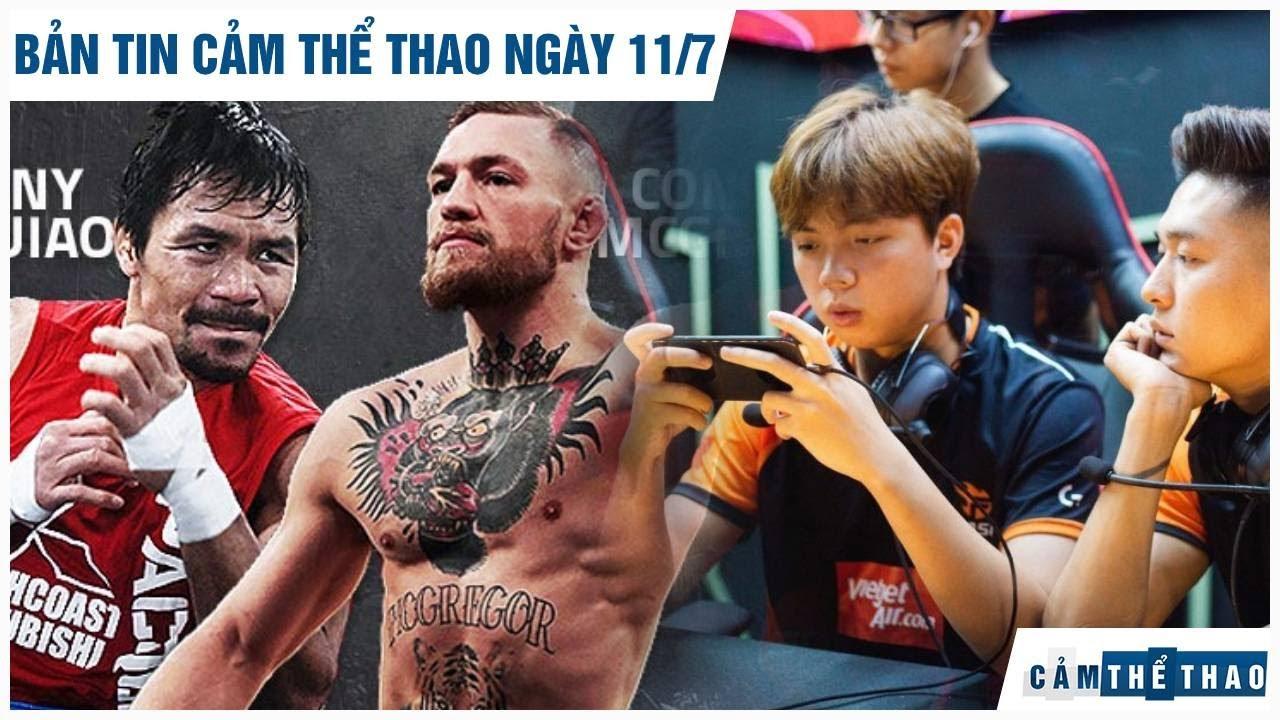 Bản tin Cảm Thể Thao 11/7  Pacquiao muốn so găng McGregor, Team Flash thức tỉnh sau cú ngã trước ONE