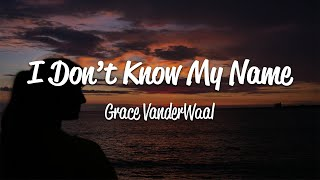 Grace VanderWaal - I Don't Know My Name (Lyrics)