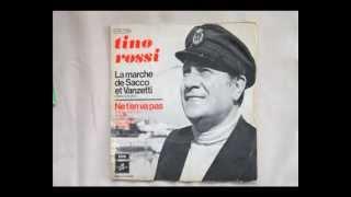 Tino Rossi - La marche de Sacco et Vanzetti (Here