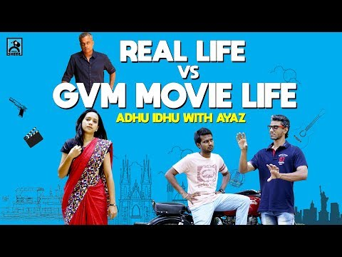 Real life vs GVM Movie Life  Adhu Idhu with Ayaz  Black Sheep