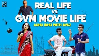 Real life vs GVM Movie Life | Adhu Idhu with Ayaz | Black Sheep