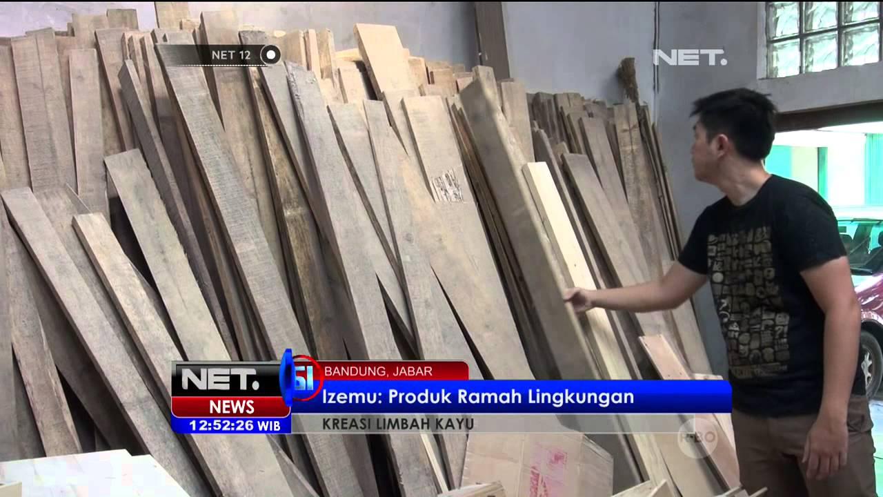 Kreasi Limbah Kayu di Bandung NEt12 YouTube