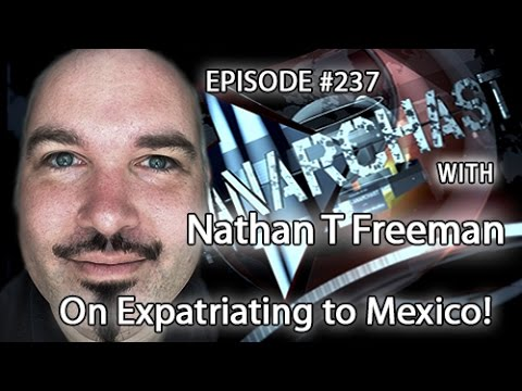 Anarchast Ep 237 Nathan Freeman - Expatriating to Mexico!