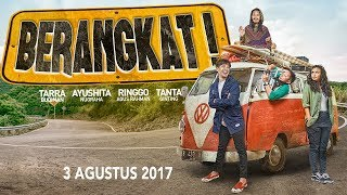BERANGKAT!!! | Official Trailer | Di Bioskop 3 Agustus 2017