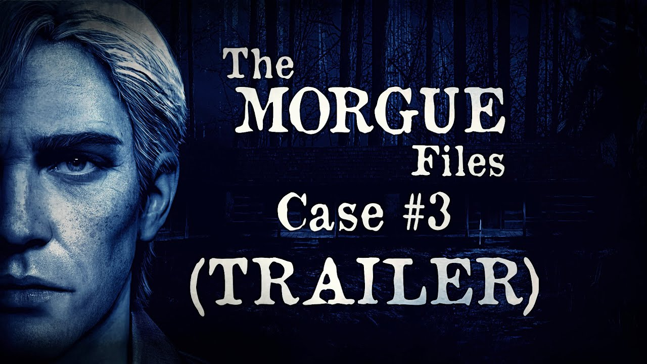 Download The Morgue Files Case #3 OFFICIAL TRAILER! (The Mine On Hills Grove)