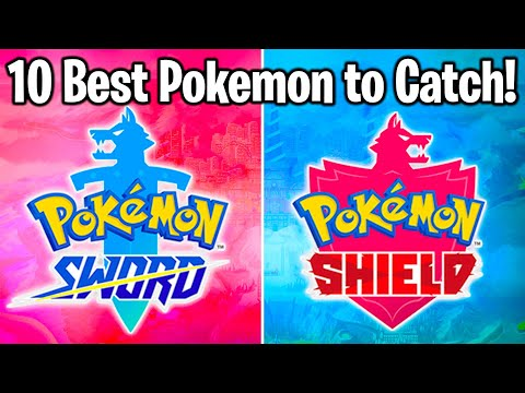 Top 10 EARLY SWORD & SHIELD POKEMON You NEED TO CATCH!