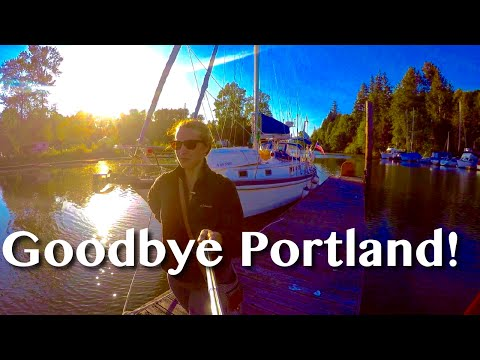 GOODBYE PORTLAND -[14]- Sailing With A Purpose