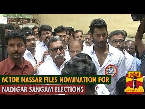 Actor Nassar Files Nomination For Nadigar Sangam Elections - ThanthI TV