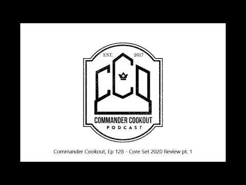 Commander 2020 Review.Commander Cookout Ep 128 Core Set 2020 Review Pt 2