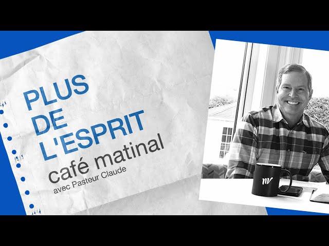 7 Août 2020 _Plus de l'Esprit _Claude Houde