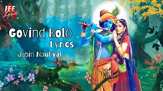 Govind Bolo Lyrics  | Jubin Nautiyal | Jee Lyrics