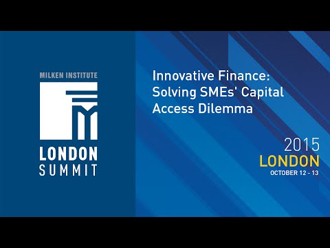 London Summit 2015 - Innovative Finance: Solving SMEs' Capital Access Dilemma (I)