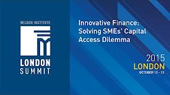 London Summit 2015 - Innovative Finance: Solving SMEs' Capital Access Dilemma (I)