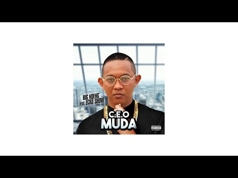Big Noeng Feat Ecko Show - C.E.O Muda (Official Audio)