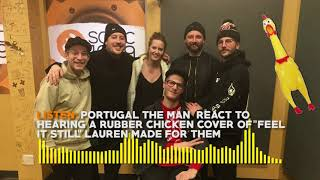 Portugal The Man React to Hearing a Rubber Chicken Cover of