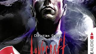 Christian Gailus - Lovecraft Letters, Folge 1 (Komplettes Hörbuch)
