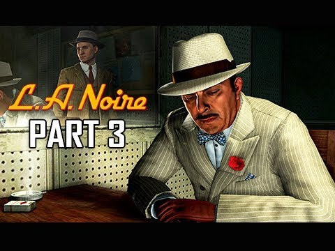 LA NOIRE Gameplay Walkthrough Part 3 - The Consul's Car (5 STAR Remaster Let's play Commentary)