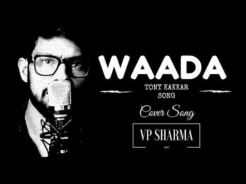 Waada Tha Har Raat Ka,Waadon Ka Kya Hua Tony Kakkar | Nia Sharma | 2017  Song | COVER | VP SHARMA