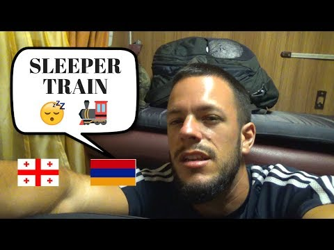 HOW TO Get From TBILISI TO YEREVAN - SLEEPER TRAIN TRAVEL