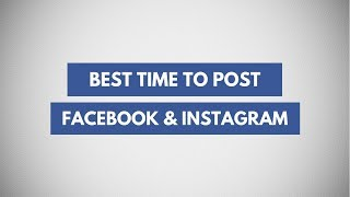 Best Time to Post & Advertise on Facebook and Instagram | See When Followers Are Most Active
