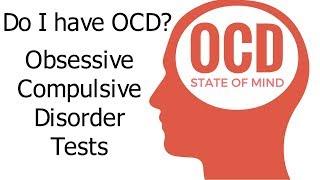 Obssessive Compulsive Disorder Test - Do I have OCD?