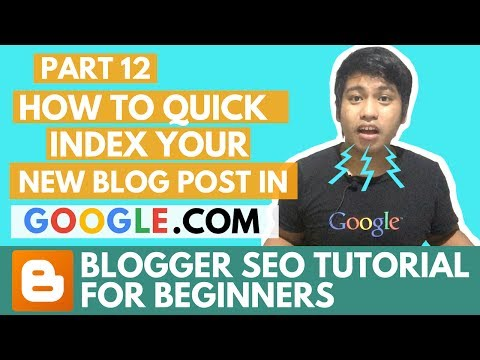 Blogger SEO Tutorial - How to Quick index your New Blog Post in Google Search Engine - Part 12