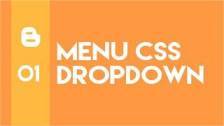 Blogger #1 - Menu CSS Dropdown Horizontal