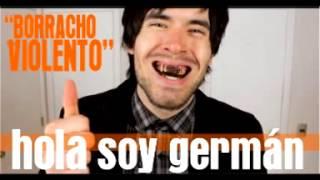 "RINGTONE SMATPHONE- HOLA SOY GERMAN ""BORRACHO VIOLENTO"""