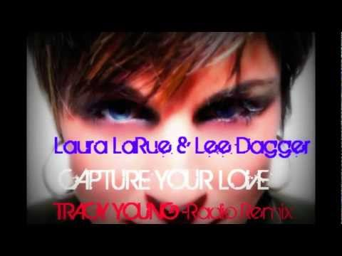 Laura LaRue ~ Capture Your Love ~Tracy Young Radio Edit