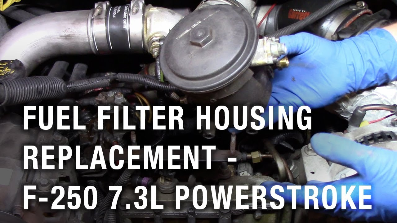 fuel filter housing replacement 2002 ford f 250 7 3l powerstroke [ 1280 x 720 Pixel ]