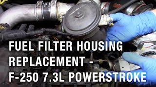 fuel filter housing replacement - 2002 ford f-250 7.3l powerstroke - youtube  youtube