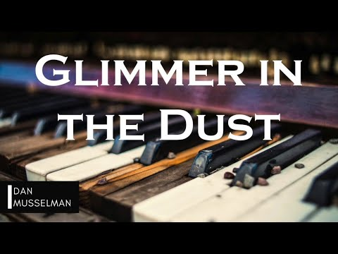 GLIMMER IN THE DUST | Hillsong United. Instrumental Piano Cover.