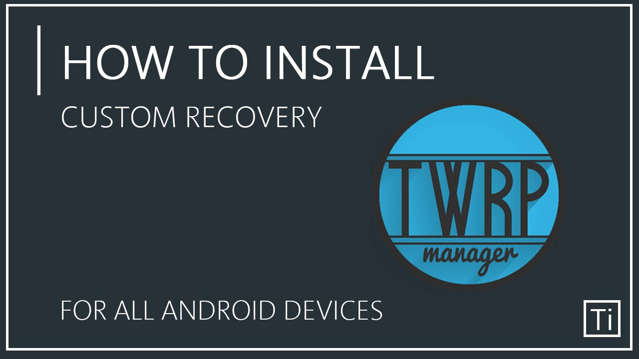 How To Install Custom Recovery in Any Android Device!