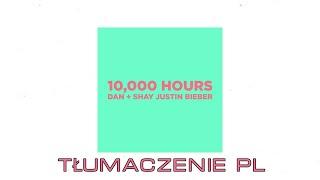Dan + Shay, Justin Bieber   10,000 Hours   Tłumaczenie PL