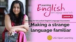 Learning English- Part 6: Making a strange Language familiar - Madhubhashini Disanayaka Ratnayake