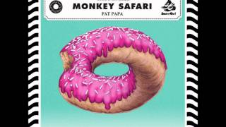 Monkey Safari - Fat Papa (Original Mix)