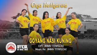 Download Ona Hetharua - GOYANG NASI KUNING (Official Music Video)