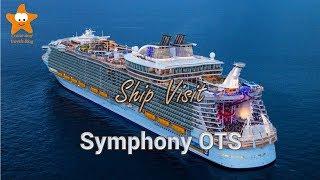 Ship Visit Symphony of The Seas Tour 2018 4k Royal Caribbean new Flagship