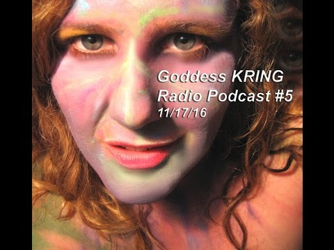 Podcast #5 Goddess KRING music and monlogue (Howlin' Hobbit in this one)