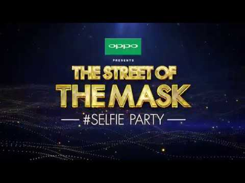 OPPO PRESENTS THE STREET OF THE MASK SELFIE PARTY