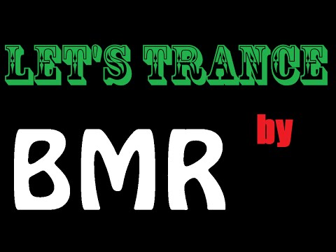 Let's Trance #001 by BMR