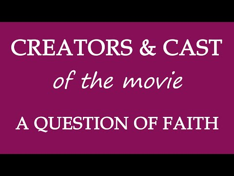 A Question Of Faith (2017) Movie Cast And Creators Info