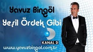 Yavuz Bingöl - Yeşil Ördek Gibi ...