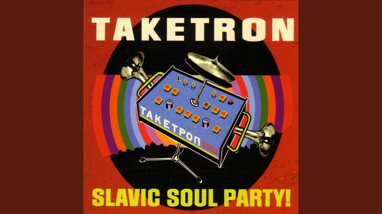 slavic soul party taketron