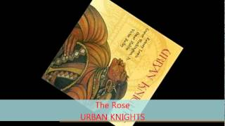 Urban Knights - THE ROSE