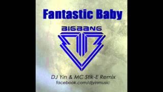 BIGBANG FANTASTIC BABY (DJ Yin & MC Stik-E Remix)