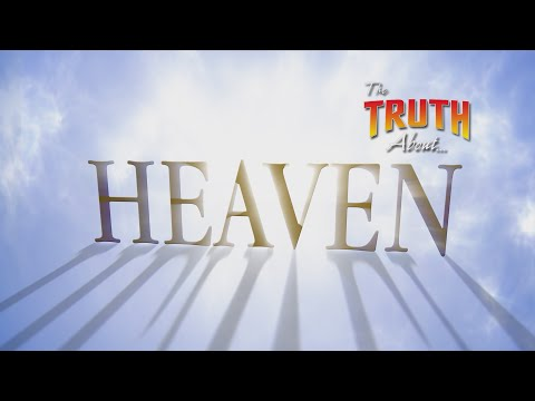 The Truth About... Heaven