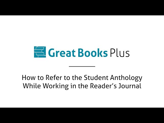 Great Books Plus — How to Refer to the Student Anthology While Working in the Reader's Journal